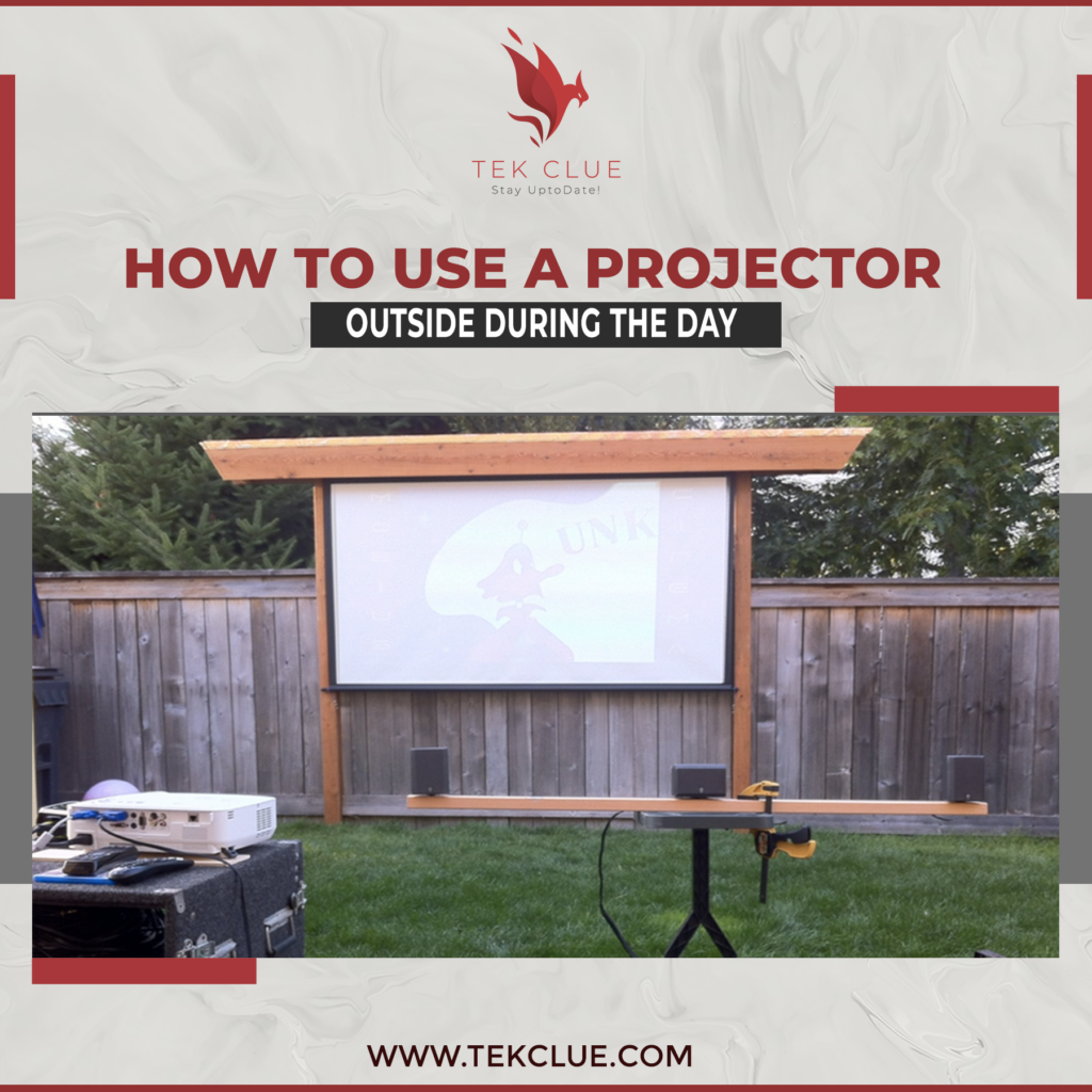 How To Use A Projector Outside During The Day Tekclue