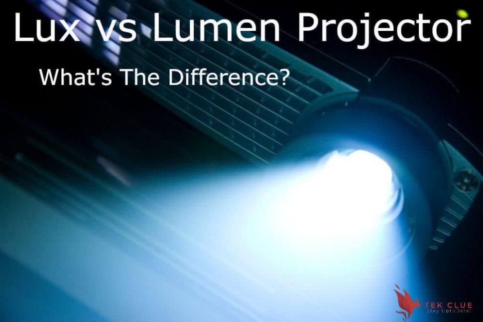 Lux vs Lumen Projector