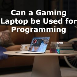 Can a Gaming Laptop be Used for Programming
